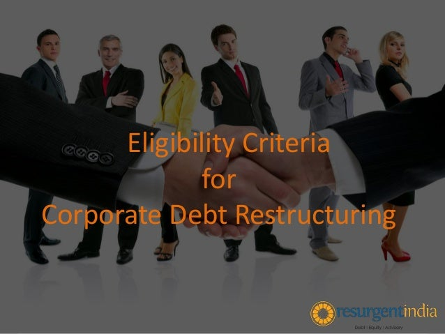 Eligibility Criteria for Corporate Debt Restructuring