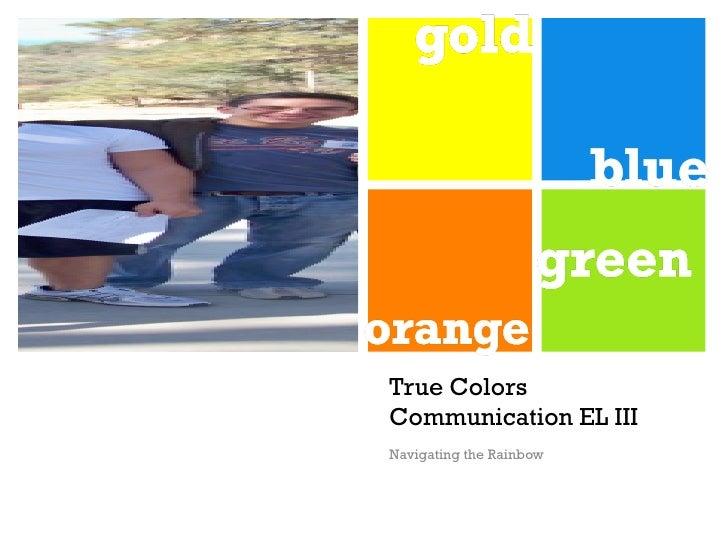 True Colors Communication EL III Navigating the Rainbow