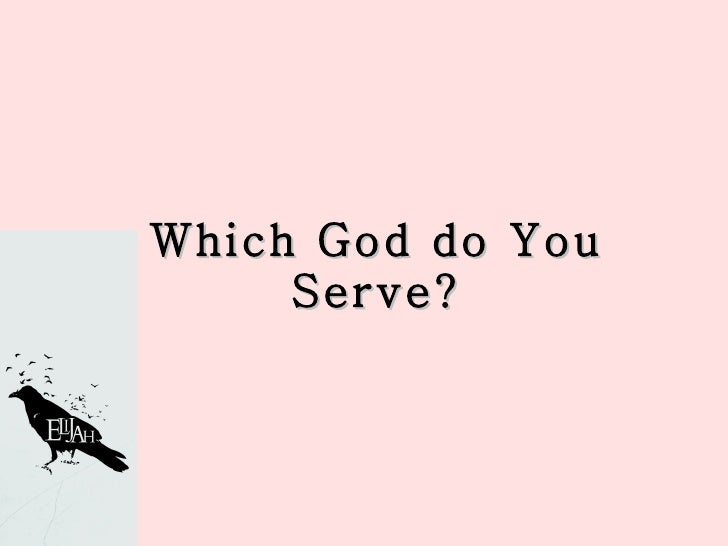 Which God do You Serve?