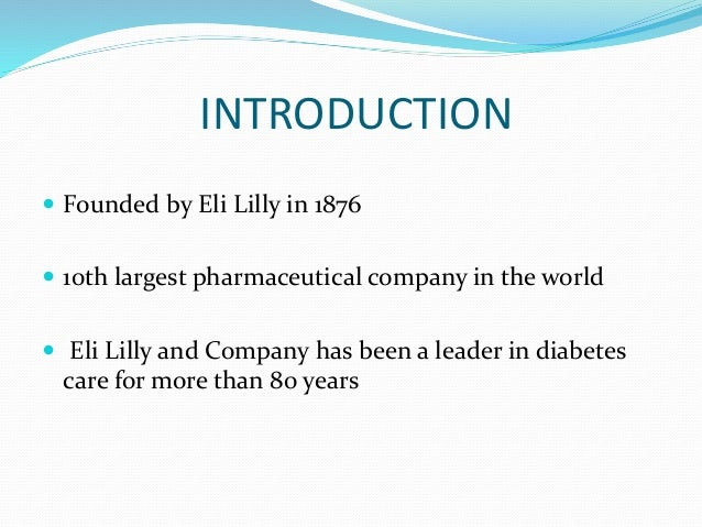 "eli lilly and company innovation in diabetes care essay ""look at these aren't they beautiful"" asked larry ellingson, executive director of  eli lilly and company's diabetes care business unit, as he."
