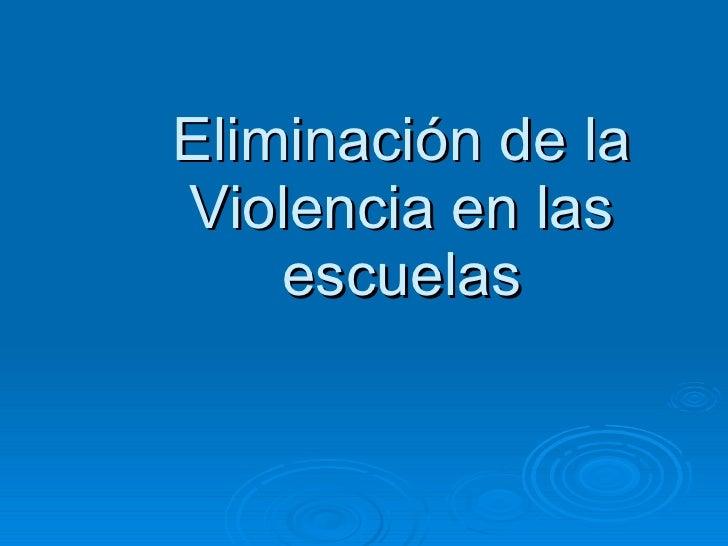 Eliminación de la violencia en las escuelas