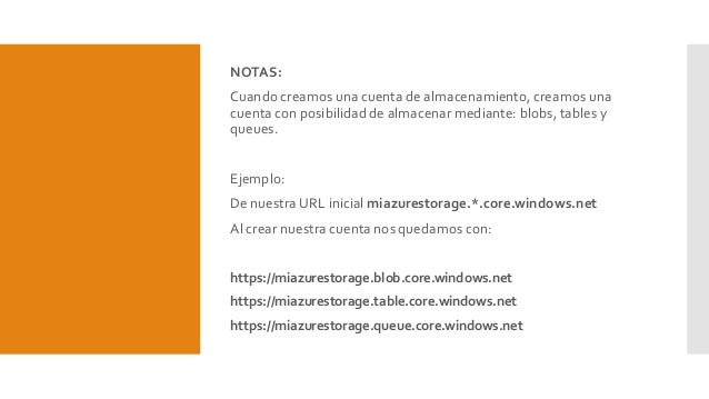NOTAS: Cuando creamos una cuenta de almacenamiento, creamos una cuenta con posibilidad de almacenar mediante: blobs, table...