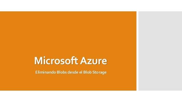 Microsoft AzureEliminando Blobs desde el Blob Storage