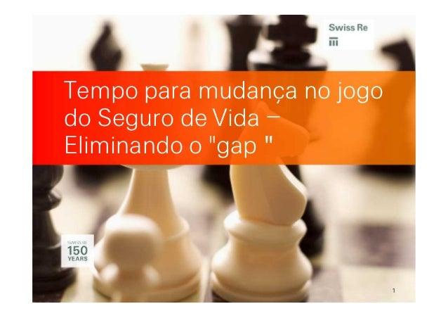 """1 Tempo para mudança no jogo do Seguro de Vida – Eliminando o """"gap """""""