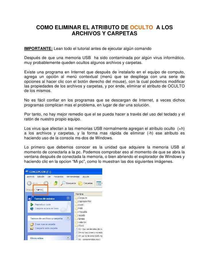 COMO ELIMINAR EL ATRIBUTO DE OCULTO A LOS                 ARCHIVOS Y CARPETASIMPORTANTE: Lean todo el tutorial antes de ej...