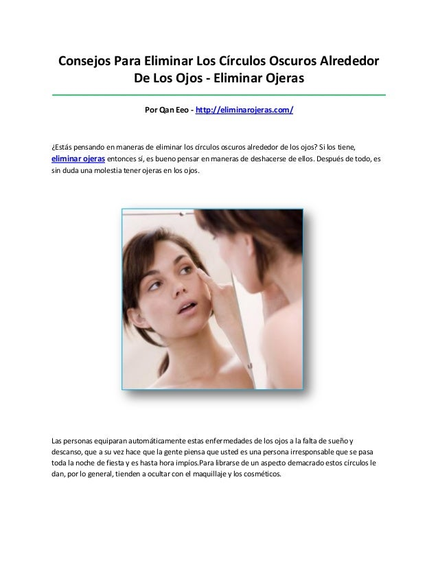 Consejos Para Eliminar Los Círculos Oscuros AlrededorDe Los Ojos - Eliminar Ojeras________________________________________...