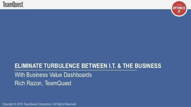 Eliminate Turbulence Between It And The Business With Business Value
