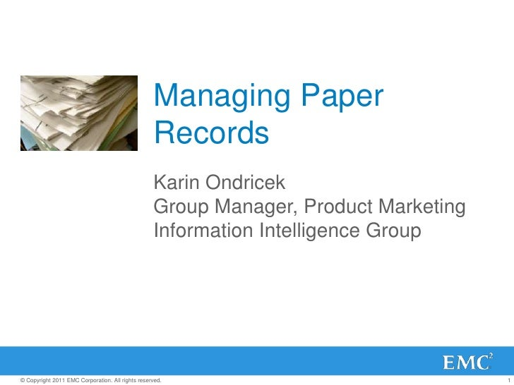 Managing Paper Records<br />Karin Ondricek<br />Group Manager, Product Marketing<br />Information Intelligence Group<br />