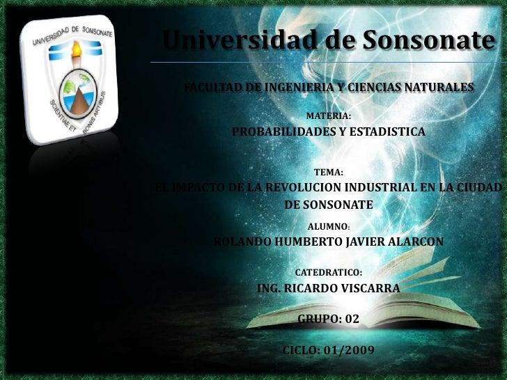 Universidad de Sonsonate     FACULTAD DE INGENIERIA Y CIENCIAS NATURALES                        MATERIA:            PROBAB...