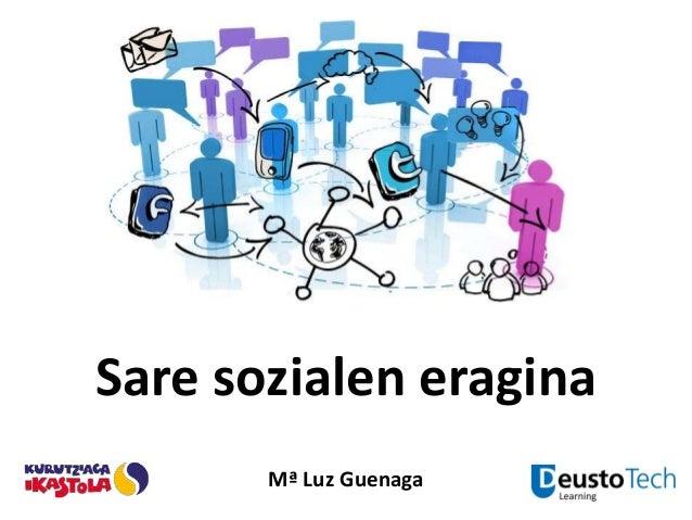 Sare sozialen eragina Mª Luz Guenaga