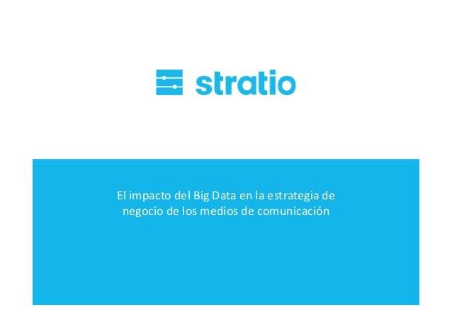 El impacto del Big Data en la estrategia de negocio de los medios de comunicación