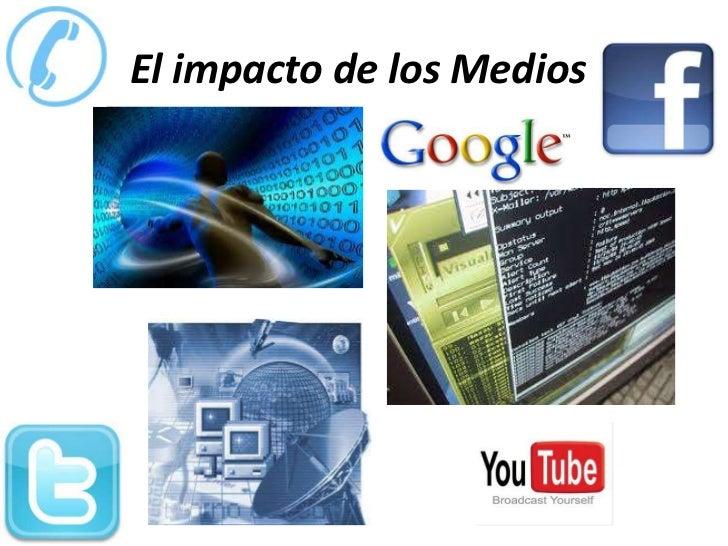 El impacto de los Medios<br />