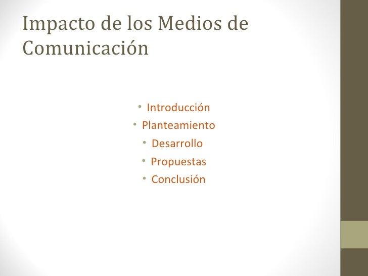 El impacto de los medios de comunicación Slide 2