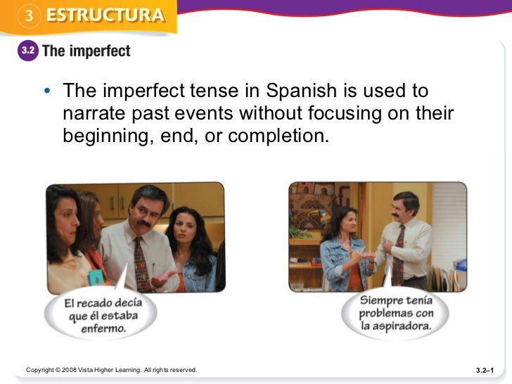 <ul><li>The imperfect tense in Spanish is used to narrate past events without focusing on their beginning, end, or complet...