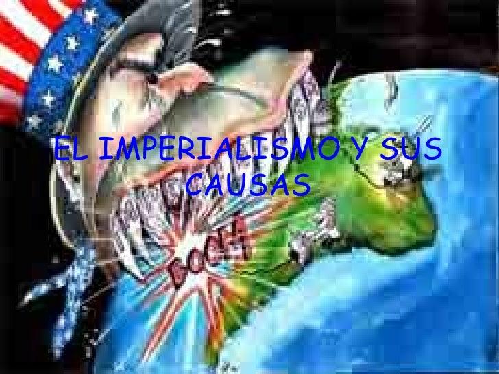 EL IMPERIALISMO Y SUS CAUSAS