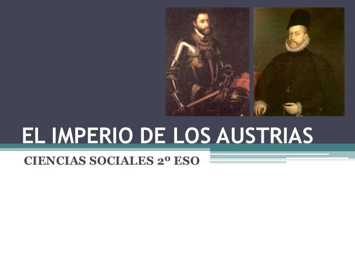 EL IMPERIO DE LOS AUSTRIASCIENCIAS SOCIALES 2º ESO