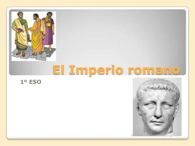 El Imperio romano1º ESOMartha Rosa Cáceres Mayorga.