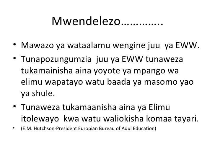 Mwendelezo…………..• Mawazo ya wataalamu wengine juu ya EWW.• Tunapozungumzia juu ya EWW tunaweza  tukamainisha aina yoyote y...