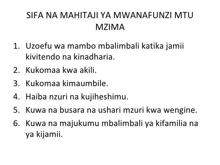 SIFA NA MAHITAJI YA MWANAFUNZI MTU                  MZIMA1. Uzoefu wa mambo mbalimbali katika jamii   kivitendo na kinadha...