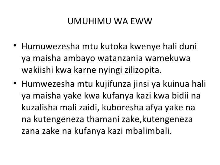 UMUHIMU WA EWW• Humuwezesha mtu kutoka kwenye hali duni  ya maisha ambayo watanzania wamekuwa  wakiishi kwa karne nyingi z...