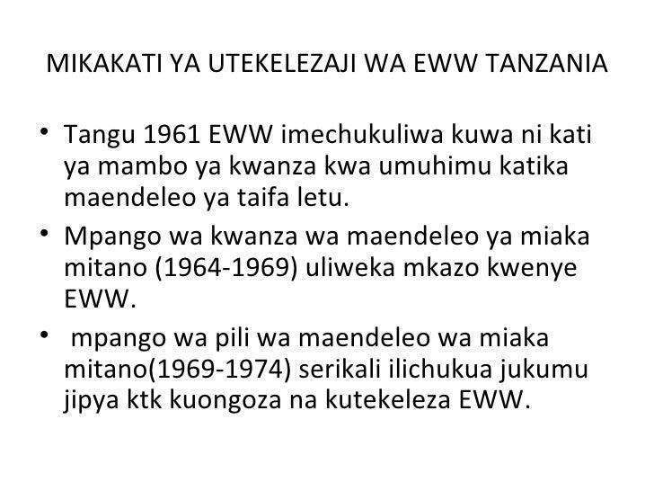 MIKAKATI YA UTEKELEZAJI WA EWW TANZANIA• Tangu 1961 EWW imechukuliwa kuwa ni kati  ya mambo ya kwanza kwa umuhimu katika  ...