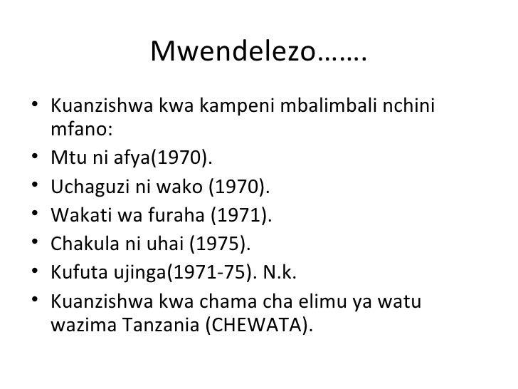 Mwendelezo…….• Kuanzishwa kwa kampeni mbalimbali nchini  mfano:• Mtu ni afya(1970).• Uchaguzi ni wako (1970).• Wakati wa f...
