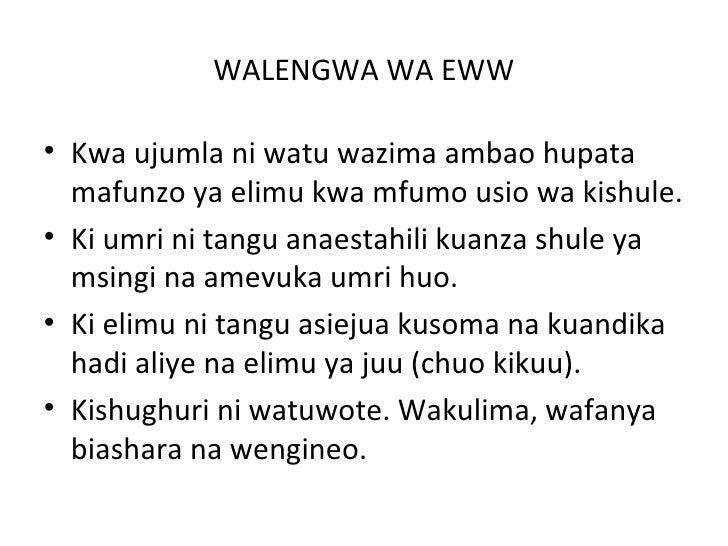WALENGWA WA EWW• Kwa ujumla ni watu wazima ambao hupata  mafunzo ya elimu kwa mfumo usio wa kishule.• Ki umri ni tangu ana...