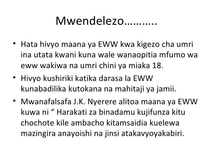 Mwendelezo………..• Hata hivyo maana ya EWW kwa kigezo cha umri  ina utata kwani kuna wale wanaopitia mfumo wa  eww wakiwa na...
