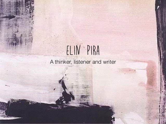 Elin Pira A thinker, listener and writer
