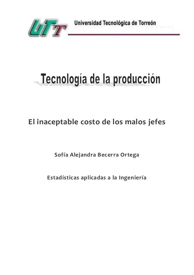 El inaceptable costo de los malos jefes Sofía Alejandra Becerra Ortega Estadísticas aplicadas a la Ingeniería
