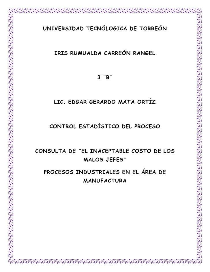 UNIVERSIDAD TECNÓLOGICA DE TORREÓN     IRIS RUMUALDA CARREÓN RANGEL                 3 ¨B¨     LIC. EDGAR GERARDO MATA ORTÍ...