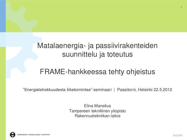 1       Matalaenergia- ja passiivirakenteiden              suunnittelu ja toteutus         FRAME-hankkeessa tehty ohjeistu...