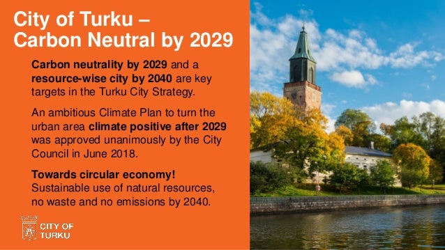 Carbon neutrality by 2029 and a resource-wise city by 2040 are key targets in the Turku City Strategy. An ambitious Climat...