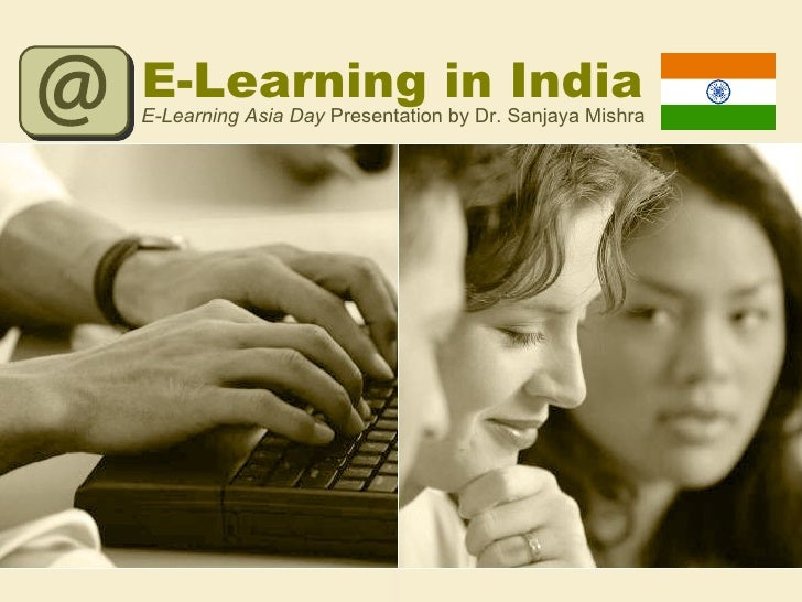 E-Learning in India E-Learning Asia   Day  Presentation by Dr. Sanjaya Mishra