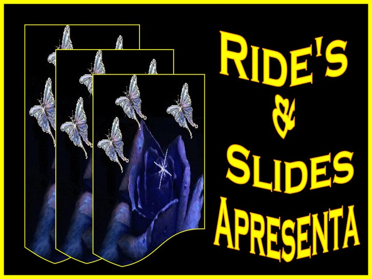Ride's & Slides Apresenta