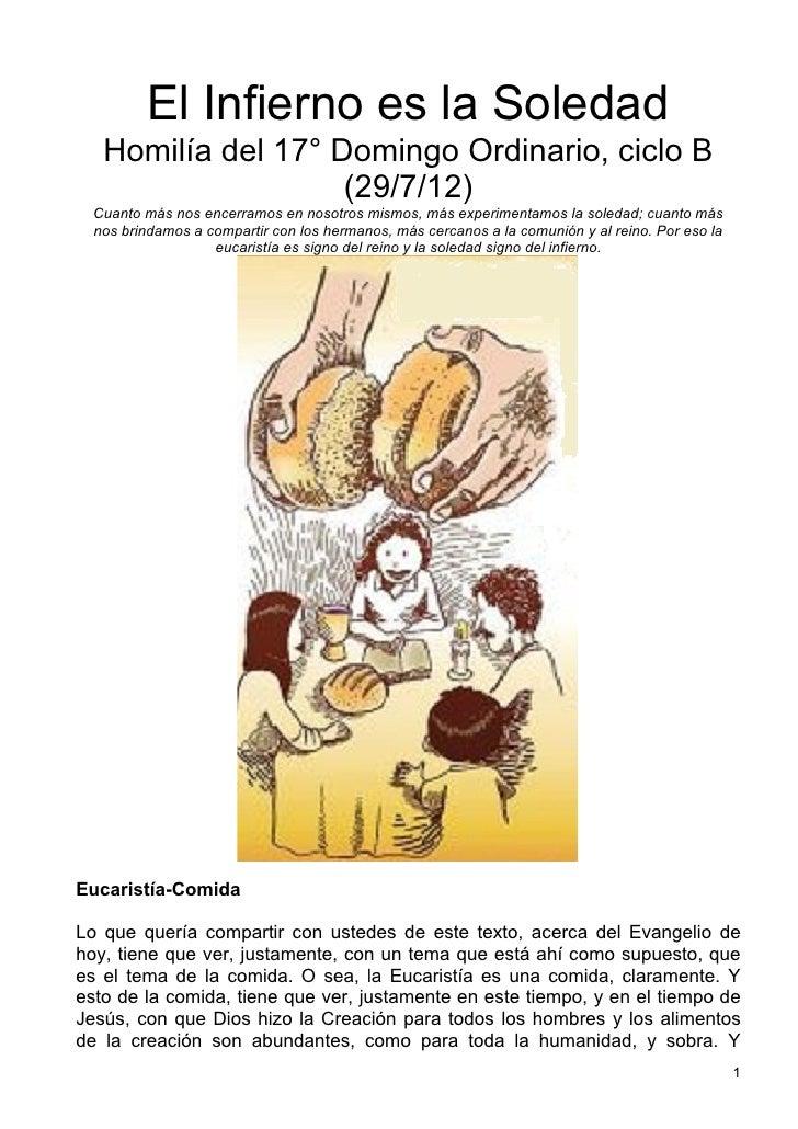 El Infierno es la Soledad   Homilía del 17° Domingo Ordinario, ciclo B                    (29/7/12)  Cuanto más nos encerr...