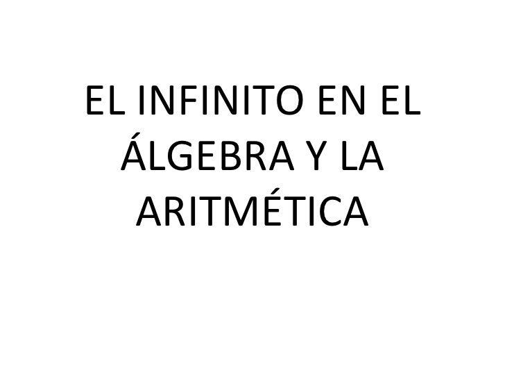 EL INFINITO EN EL ÁLGEBRA Y LA ARITMÉTICA