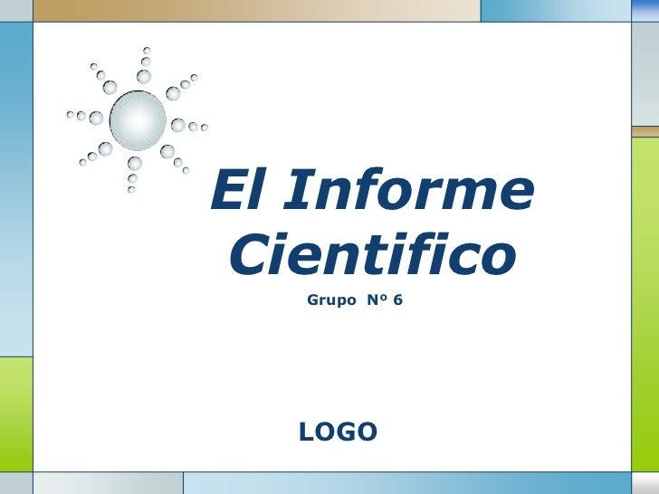 El Informe Cientifico<br />GrupoNº 6<br />