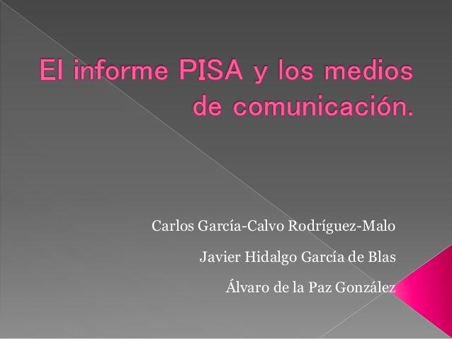 Carlos García-Calvo Rodríguez-Malo  Javier Hidalgo García de Blas  Álvaro de la Paz González