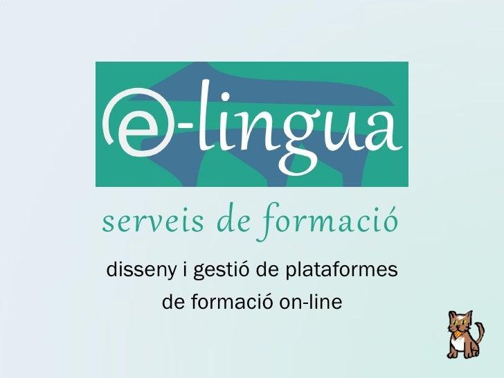 serveis de formaciódisseny i gestió de plataformes     de formació on-line
