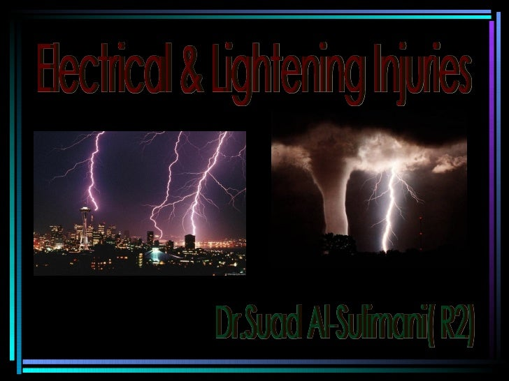 Electrical & Lightening Injuries Dr.Suad Al-Sulimani( R2)