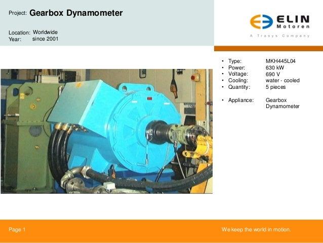 Project:   Gearbox DynamometerLocation: WorldwideYear:     since 2001                                 •   Type:        MKH...