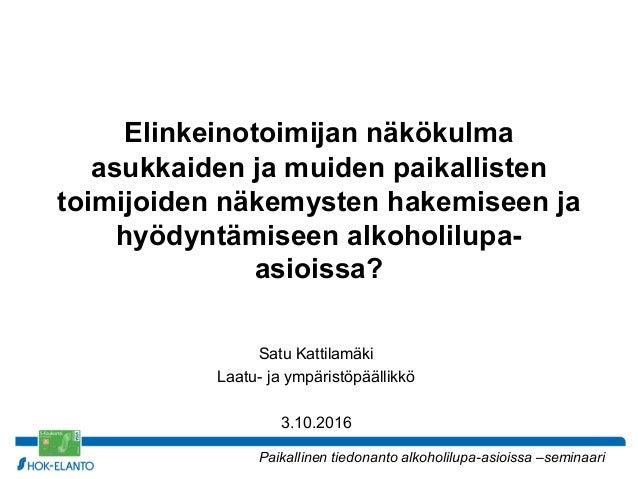 Elinkeinotoimijan näkökulma asukkaiden ja muiden paikallisten toimijoiden näkemysten hakemiseen ja hyödyntämiseen alkoholi...