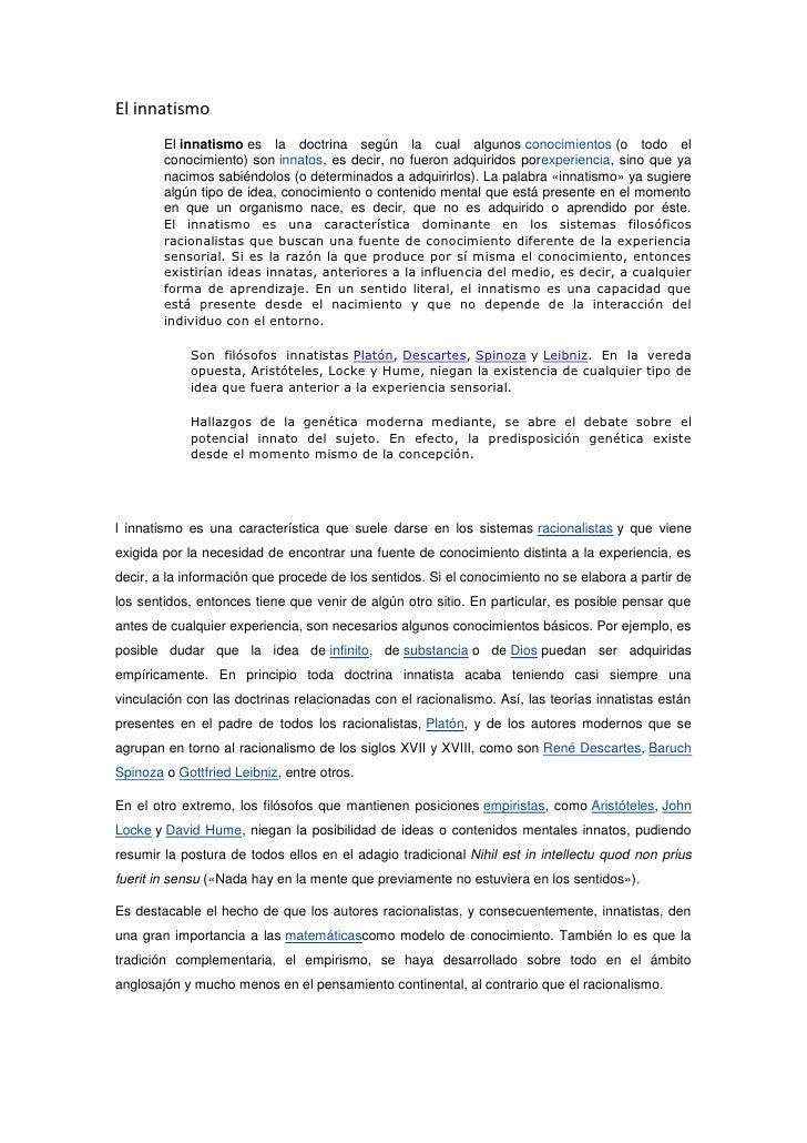 El innatismo<br />Elinnatismoes la doctrina según la cual algunosconocimientos(o todo el conocimiento) soninnatos, es...