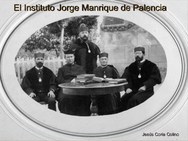 El Instituto Jorge Manrique de Palencia                   Texto                Jesús Coria                                ...