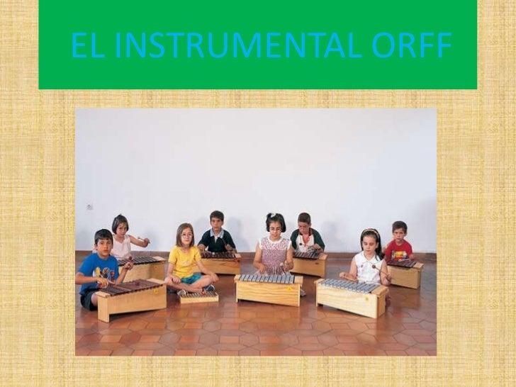 EL INSTRUMENTAL ORFF