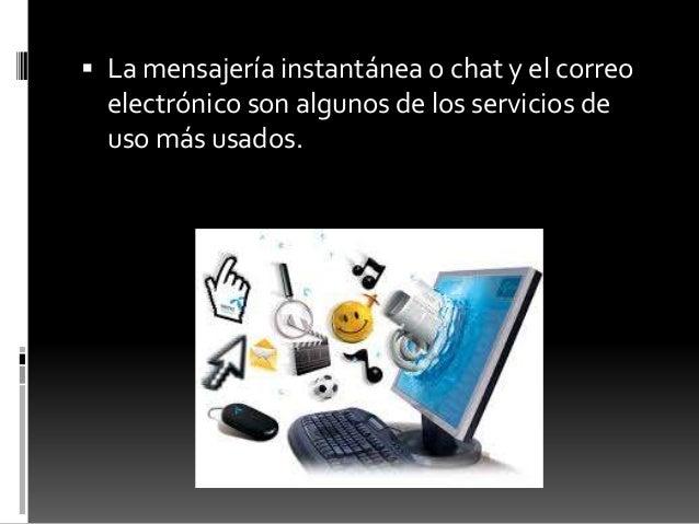 Ventajas  Es una manera más fácil de comunicación  el posible interactuar con las personas  la búsqueda de información ...