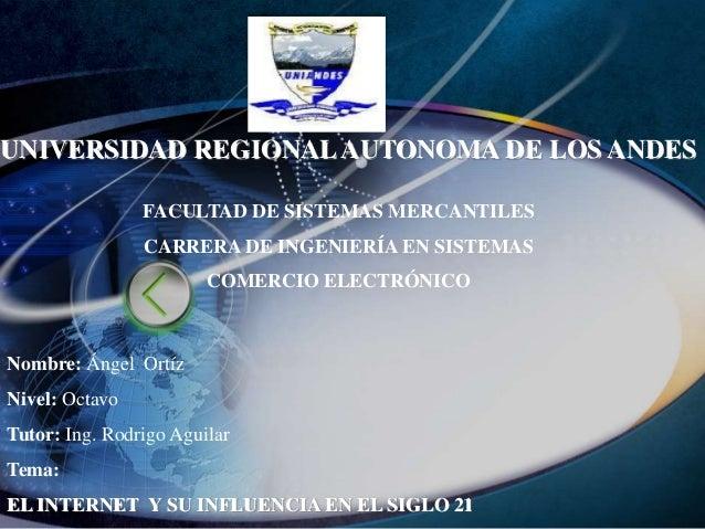 UNIVERSIDAD REGIONALAUTONOMA DE LOS ANDESFACULTAD DE SISTEMAS MERCANTILESCARRERA DE INGENIERÍA EN SISTEMASCOMERCIO ELECTRÓ...