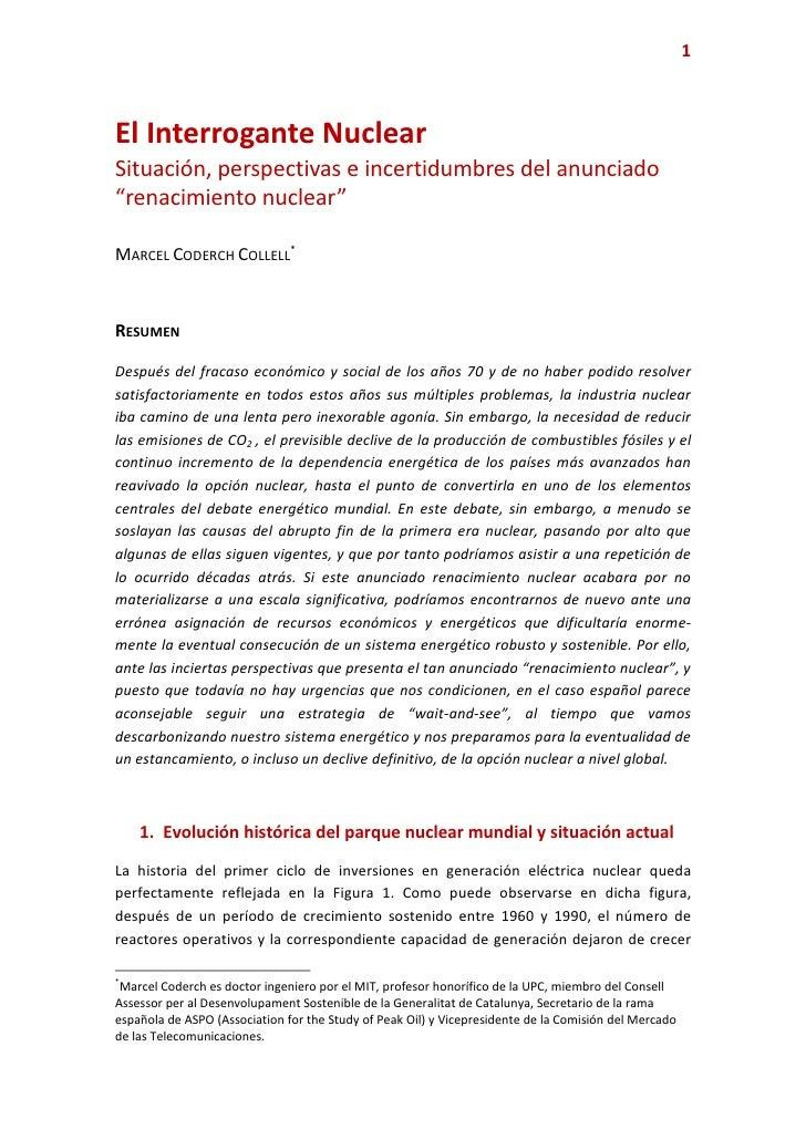 """1    El Interrogante Nuclear Situación, perspectivas e incertidumbres del anunciado """"renacimiento nuclear""""  MARCEL CODERCH..."""
