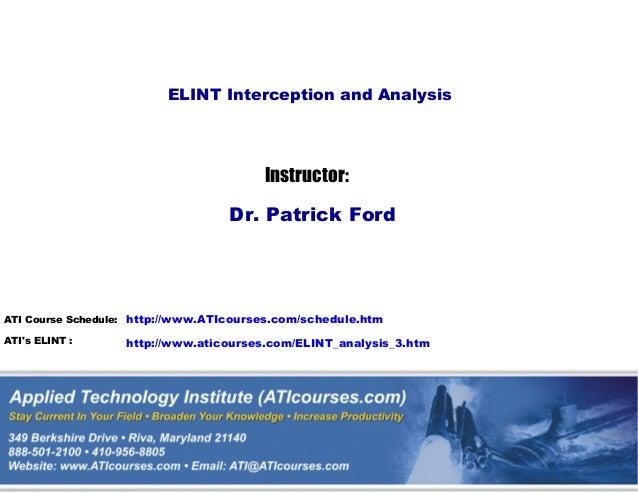 http://www.ATIcourses.com/schedule.htm http://www.aticourses.com/ELINT_analysis_3.htm ATI Course Schedule: ATI's ELINT : E...
